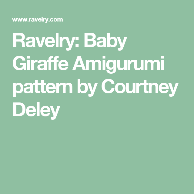 OakesMade's Baby Giraffe Amigurumi - Ravelry   640x640