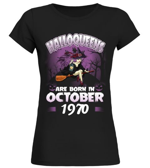 # Hallo-Queens are born in  October 1970 .  HalloQueens are born in October 1970 - Best Design for T shirt in Halloween DayPREMIUM T-SHIRT WITH EXCLUSIVE DESIGN – NOT SELL IN STORE AND OTHER WEBSITEGauranteed safe and secure checkout via:PAYPAL | VISA | MASTERCARD