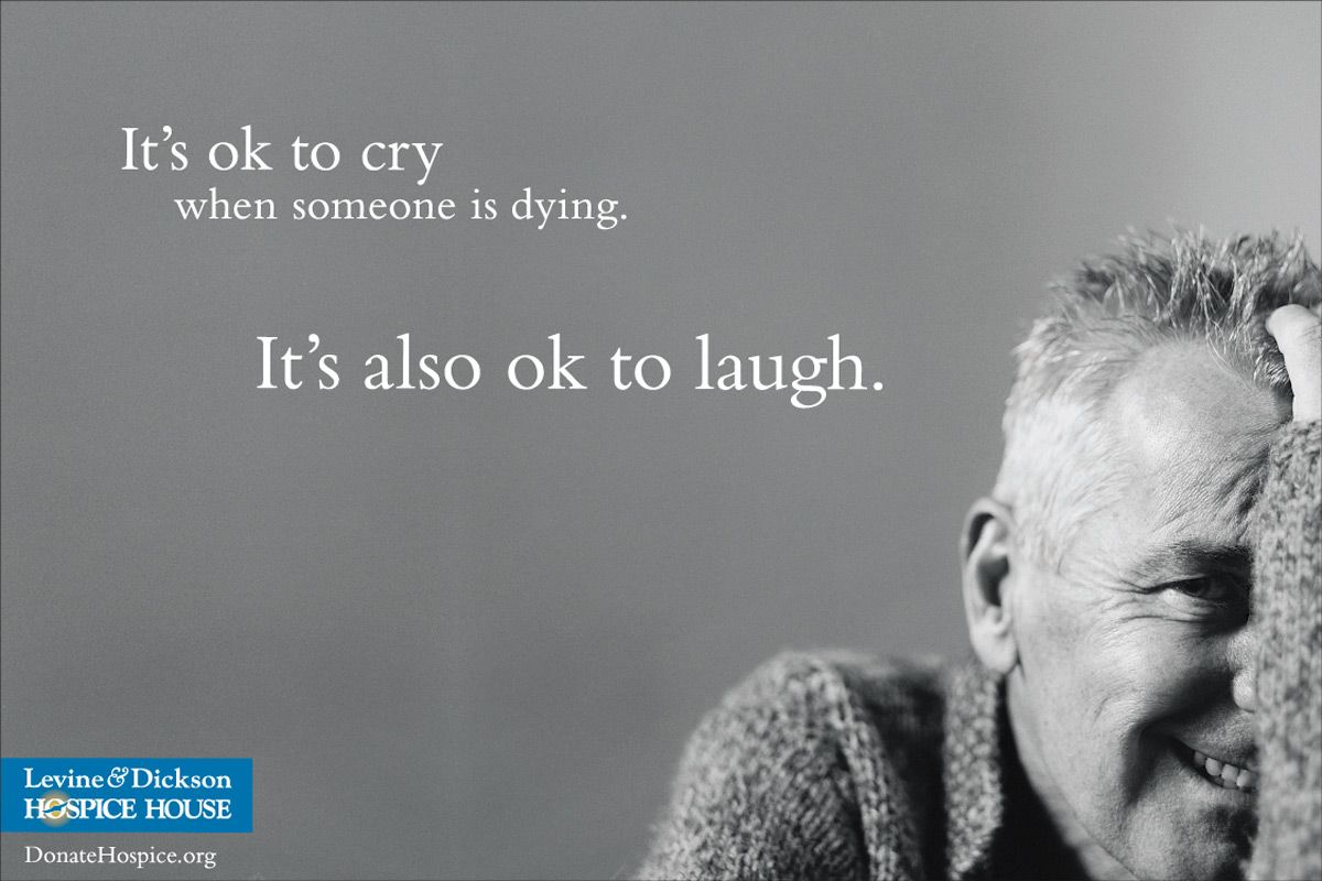 Hospice Nurse Quotes Levine Dickson Hospice House Laughter  Ads Of The World