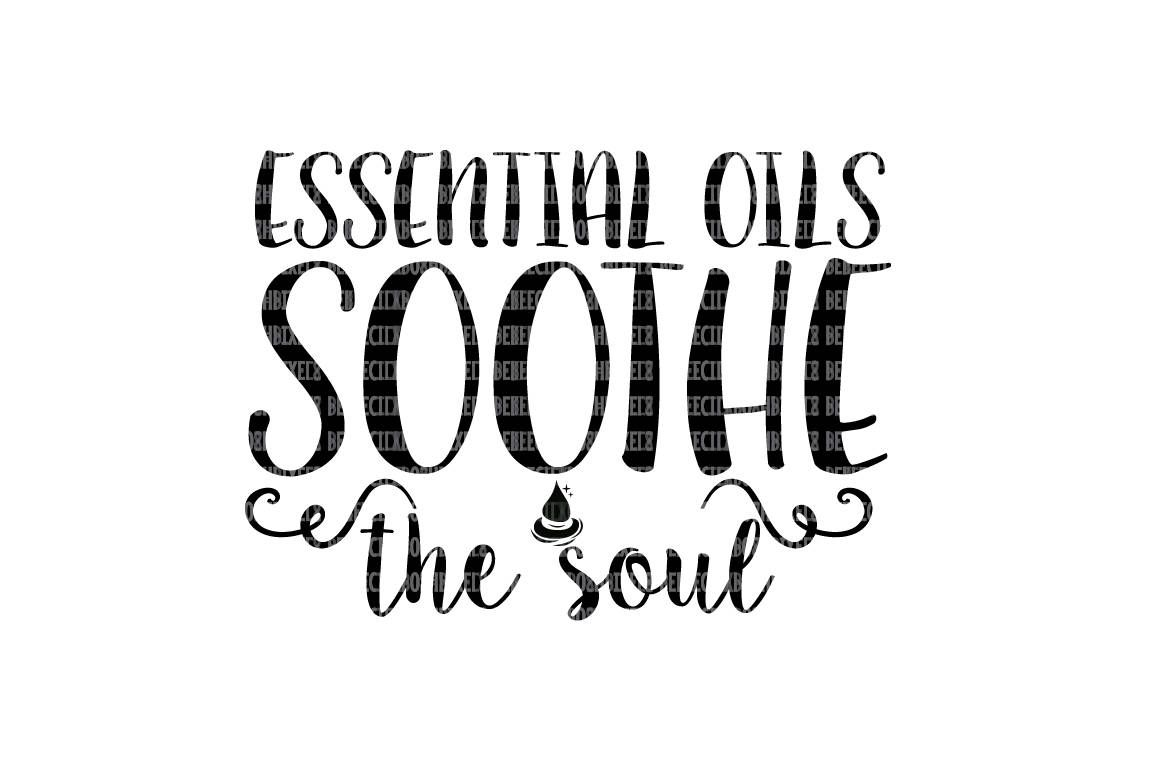 Essential Oils Soothe The Soul Svg Files Printable Clipart