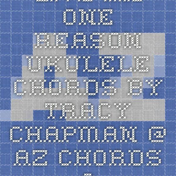 Give Me One Reason Ukulele Chords by Tracy Chapman @ AZ CHORDS.COM ...