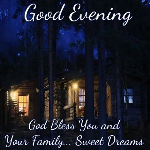 Good Evening God Bless You And Your Family Sweet Dreams