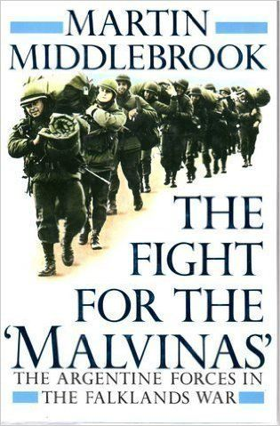 The Fight For The 'Malvinas': The Argentine Forces In The Falklands War by Martin Middlebrook