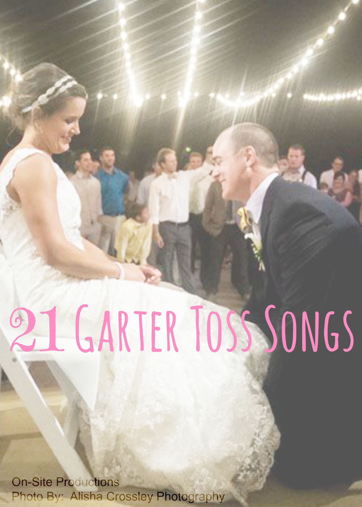 The Garter Toss Is One Of The Oldest Wedding Traditions These Days The Garter Toss Is All About Having Fun The G Wedding Dj Wedding Songs Wedding Playlist
