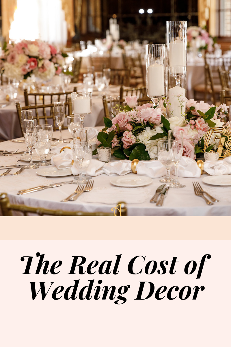 What Is The Real Cost Of Wedding Decor Wedding Costs Wedding