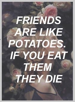 Friends and Potatoes