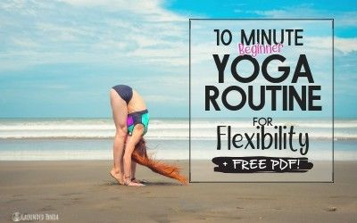 10 minute beginner yoga routine for flexibility  free
