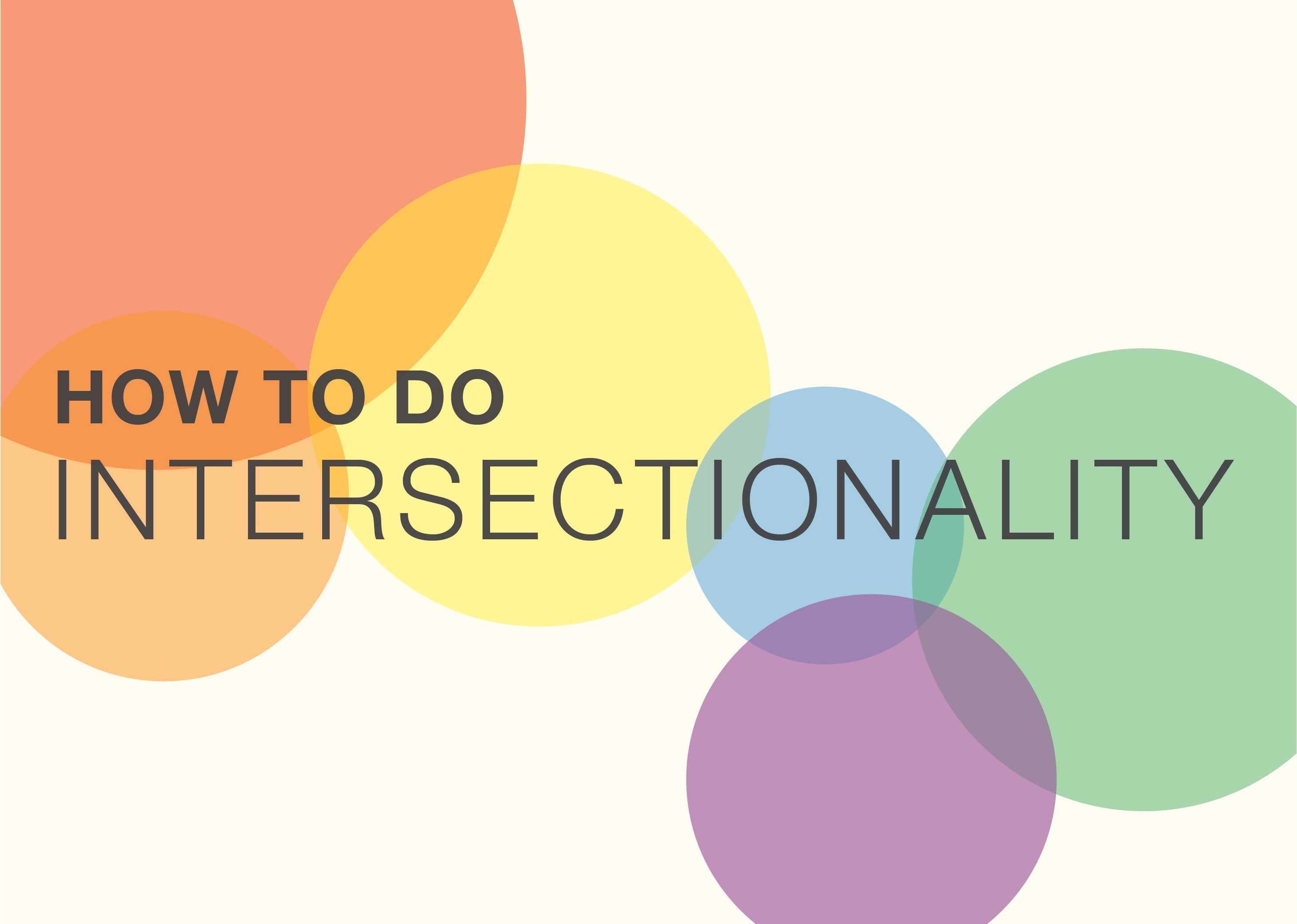 How To Do Intersectionality There Are Lots Of Great Examples Of