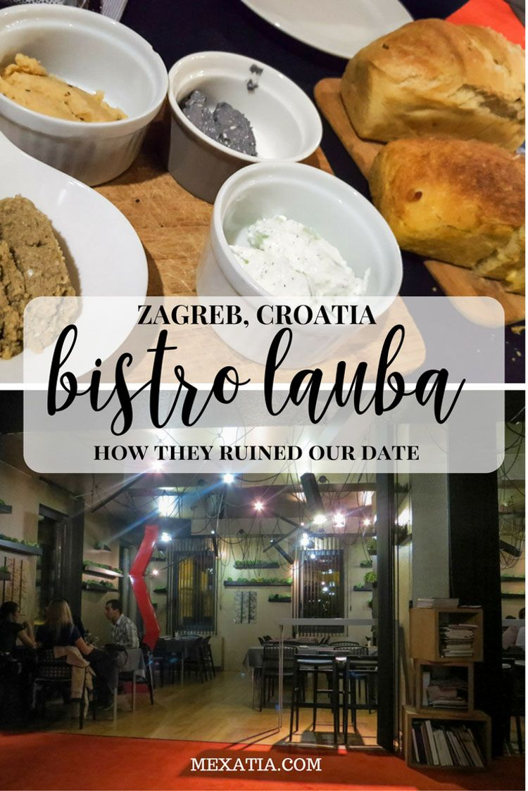 Zagreb Restaurant Week How Bistro Lauba Ruined Our Romantic Dinner Foodie Travel Travel Food Dinner On A Budget