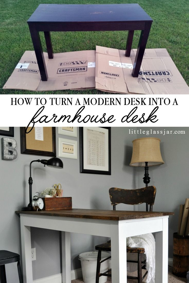 Turn Any Modern Desk Into A Farmhouse It S So Simple And Makes Huge