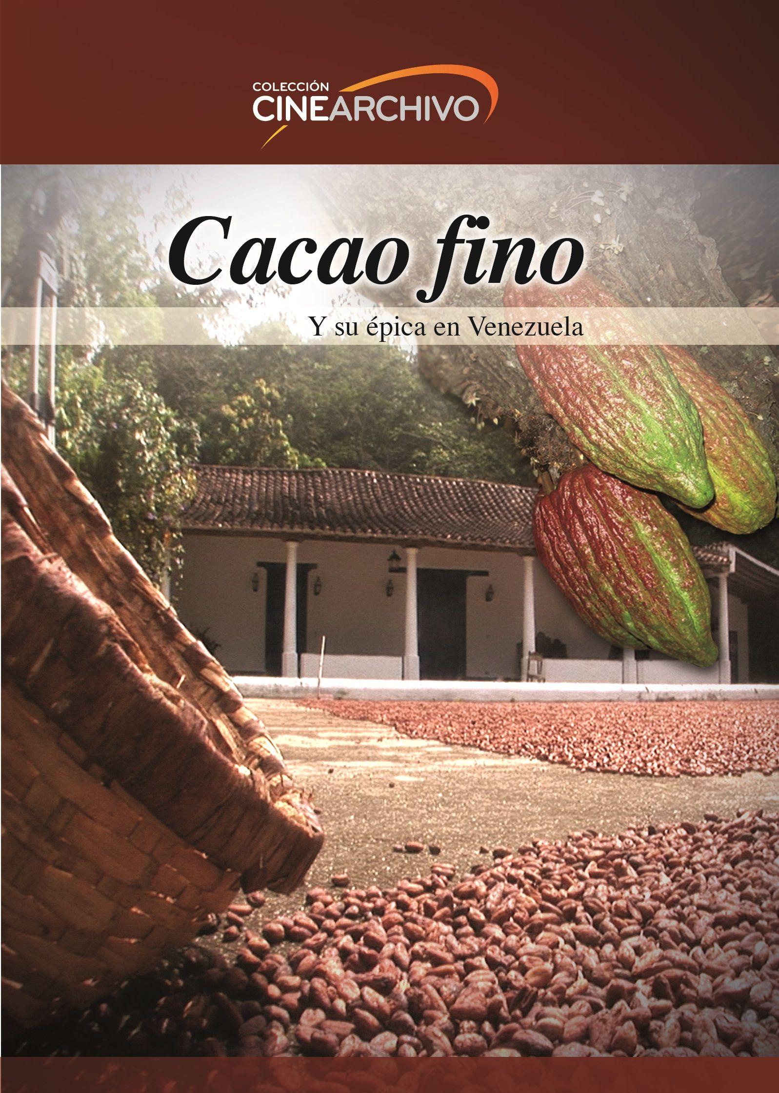 """Documental """"Cacao fino y su épica en Venezuela"""". Dirección: Alejandro Gamero. Año: 2010. Duración: 46mn."""