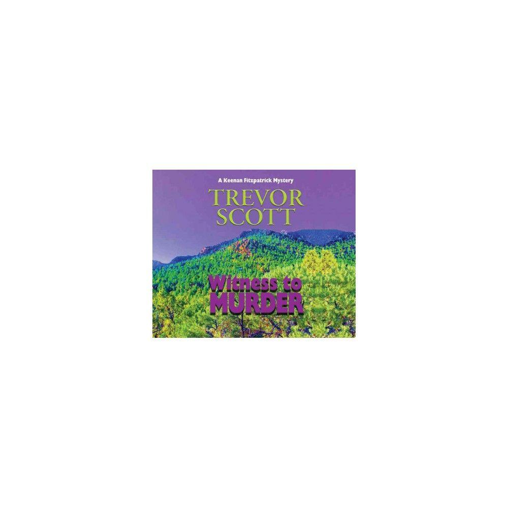 Witness to Murder (Unabridged) (CD/Spoken Word) (Trevor Scott)