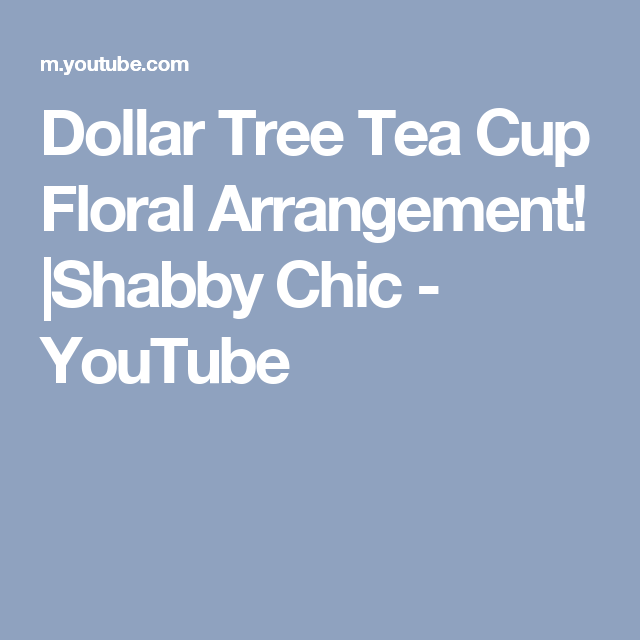Dollar Tree Tea Cup Floral Arrangement Shabby Chic