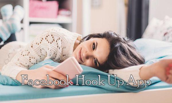 Facebook Hook Up App Just Hook Up on Facebook Facebook