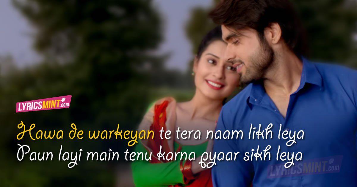Hawa De Warke Lyrics Punjabi Love Song Quote By Ninja Love Song Quotes Song Lyric Quotes Lyrics