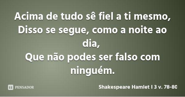 Shakespeare Hamlet I 3 V 78 80 Frases Motivacionais