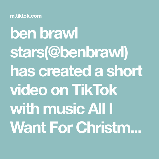 Ben Brawl Stars Benbrawl Has Created A Short Video On Tiktok With Music All I Want For Christmas Is You Christmas Is Coming In 2020 Things I Want All I Want Brawl