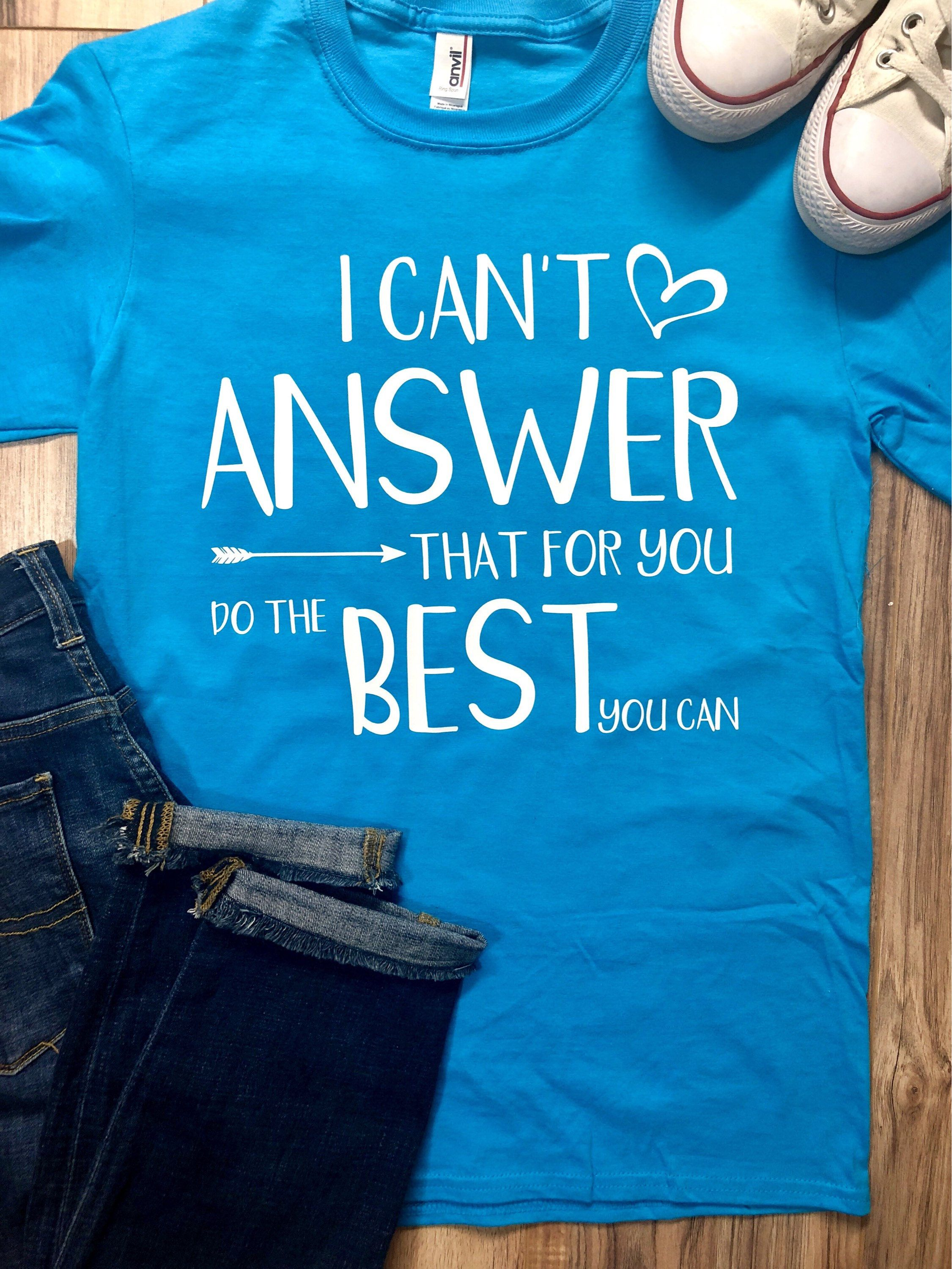 566e49e55 I Can't Answer That For You Tshirt, Standardized Testing Shirt, STAAR  Testing Shirt, Teacher Shirt, Cute Funny Teacher Shirt, Teacher Gift by  MarissaMakesIt ...