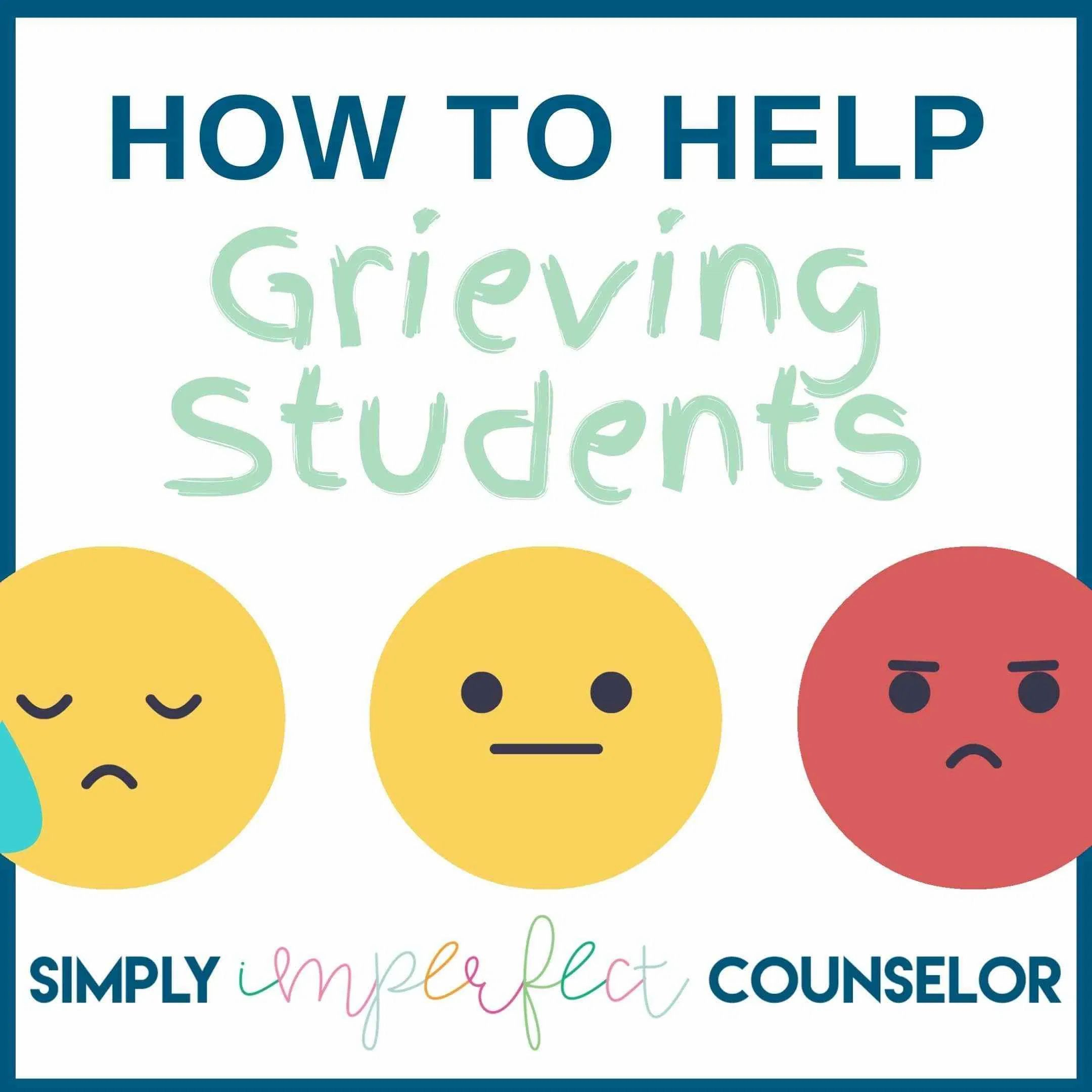 How To Help Grieving Students Simply Imperfect Counselor School Counseling Lessons Grief Activities Elementary School Counseling