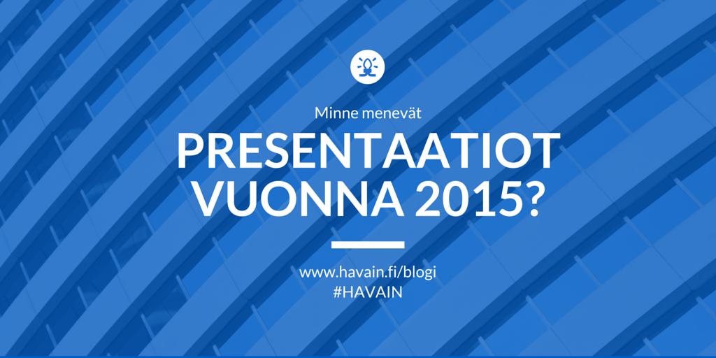 presentaatiot vuonna 2015