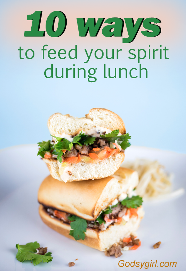 Study your Bible and feed your spirit on your lunch break