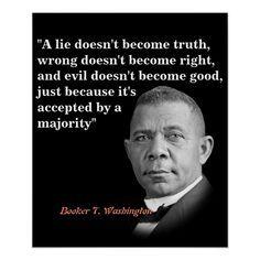Booker T. Washington Quote On Truth, Right, Good Poster   Zazzle.com