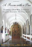 A Room With a Pew--Sleeping in Spain's Ancient Monasteries. Reviewed at A Traveler's Library