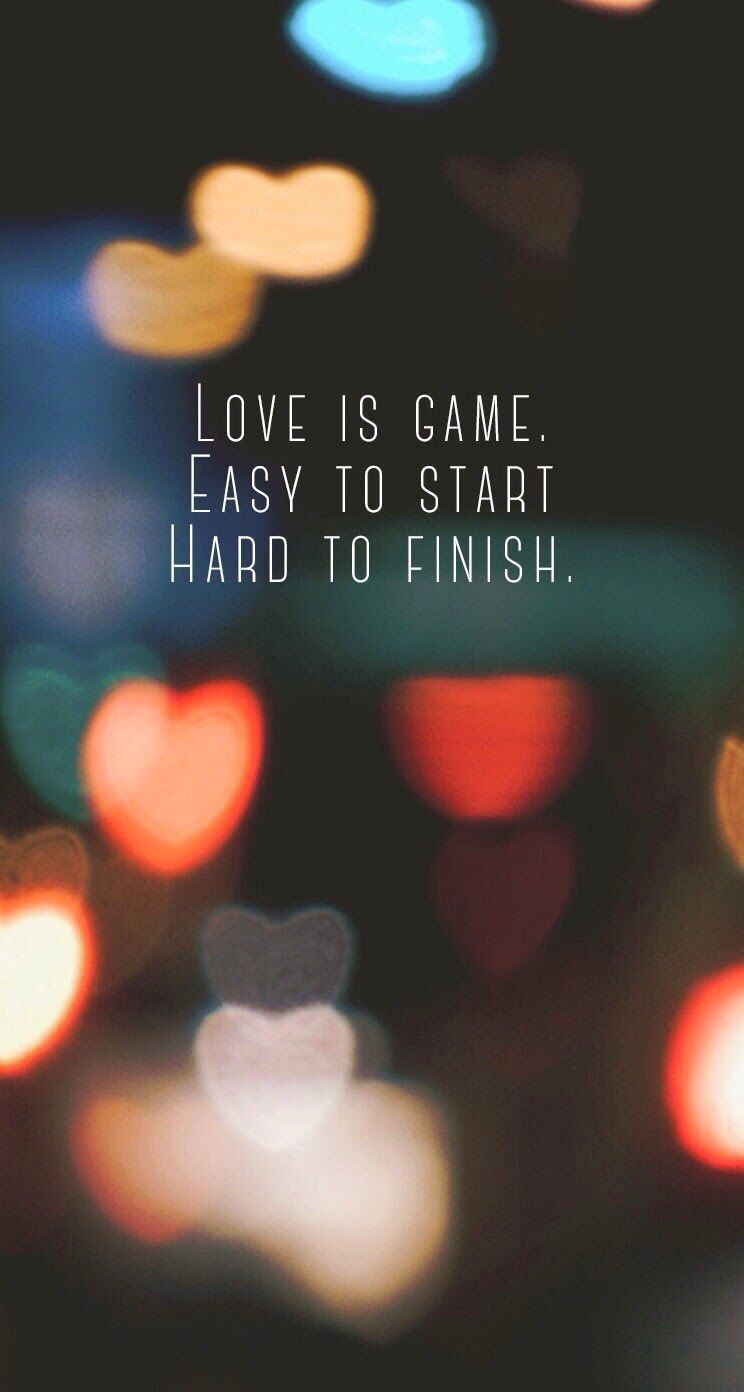 Love Is Game Easy To Start Hard To Finish Good Morning Quotes Inspirational Quotes Collection Good Night Messages