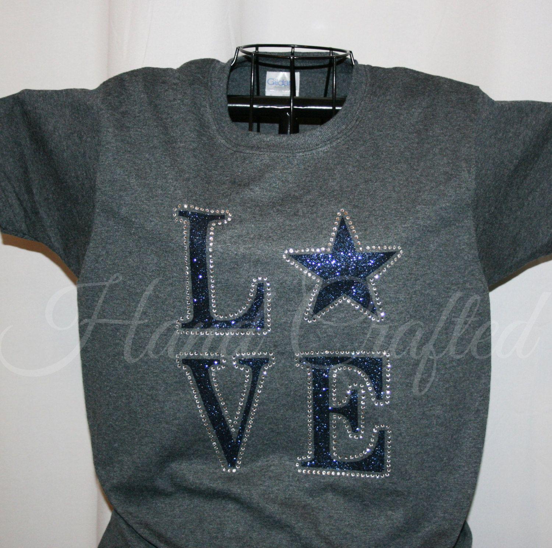 d9da1efe5 dallas cowboys bling shirts | Dallas Cowboys LOVE Shirt, Customizable,  Glitter vinyl and rhinestone .