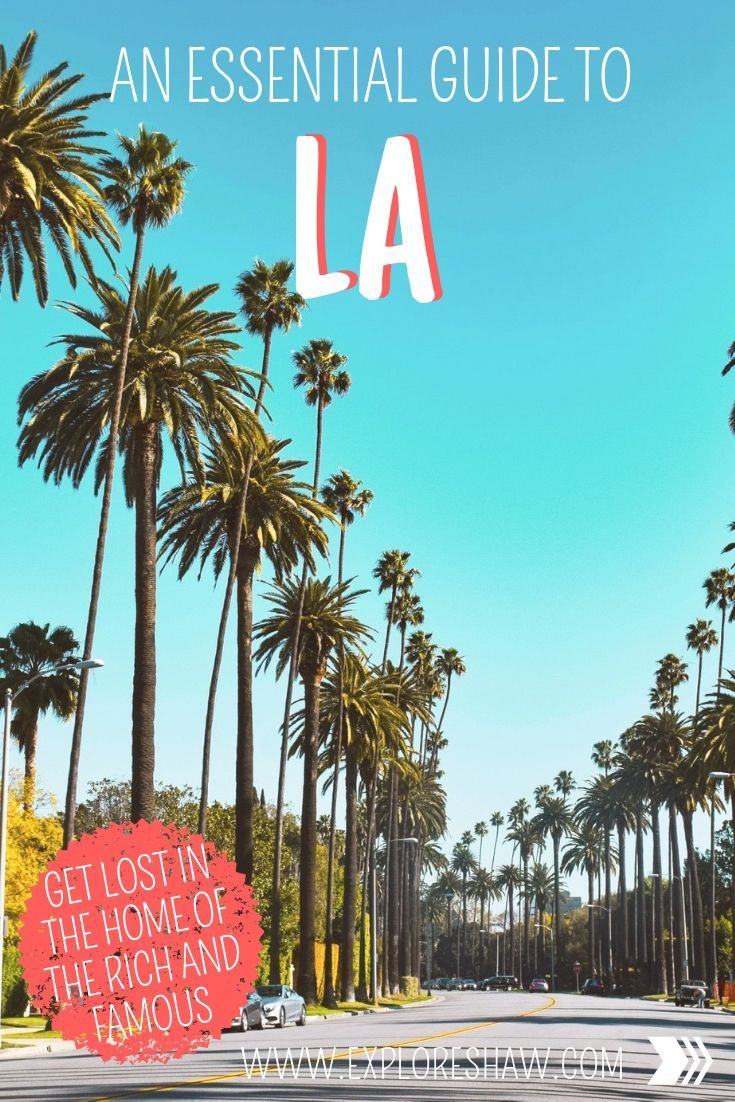 An Essential Travel Guide To Los Angeles Los Angeles Travel Guide California Travel La Travel Guide
