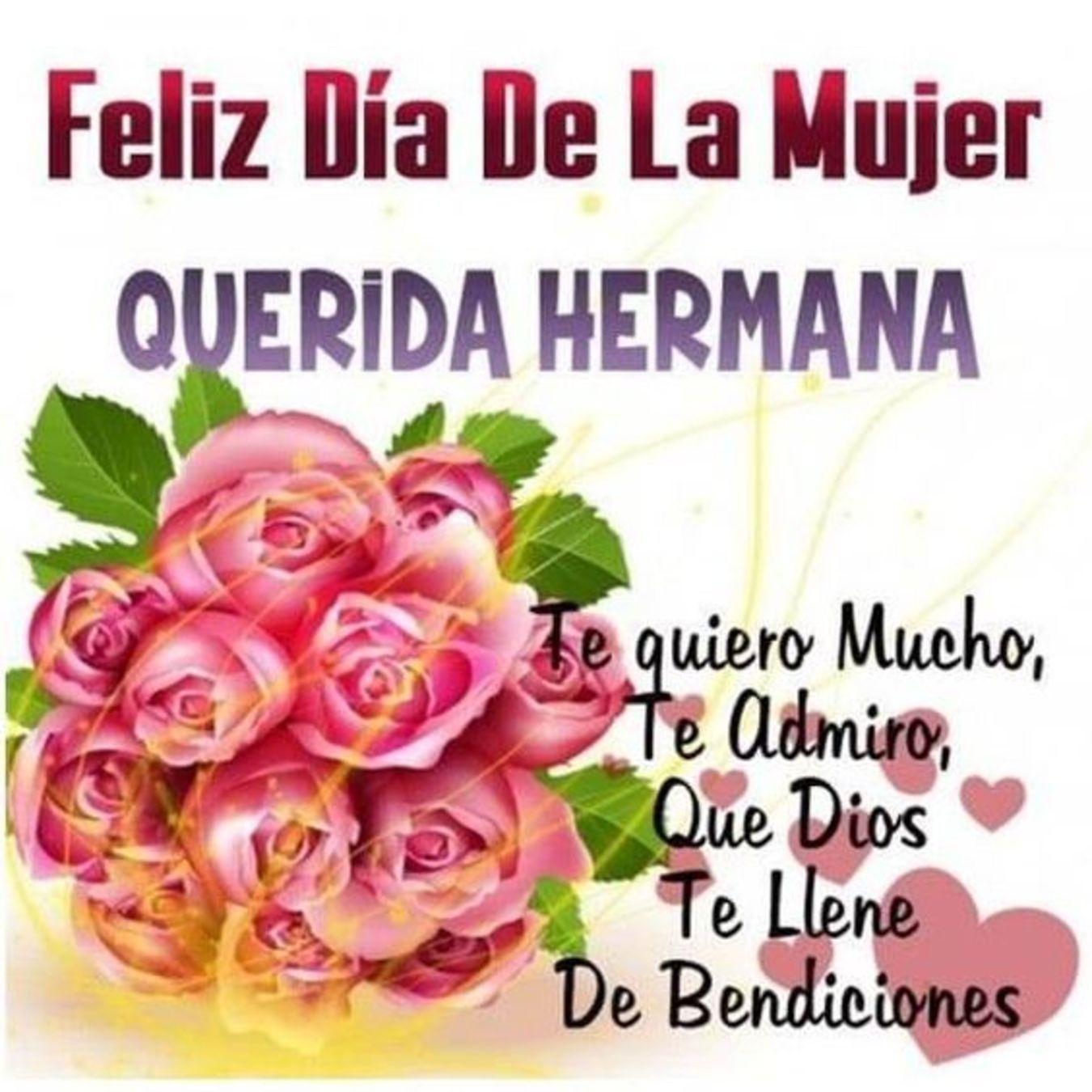 Feliz Dia De La Mujer Querida Hermana Con Imagenes Feliz Dia