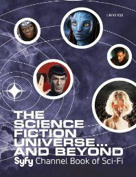 The science fiction universe and beyond syfy channel book of sci fi the science fiction universe and beyond syfy channel book of sci fi fandeluxe Image collections