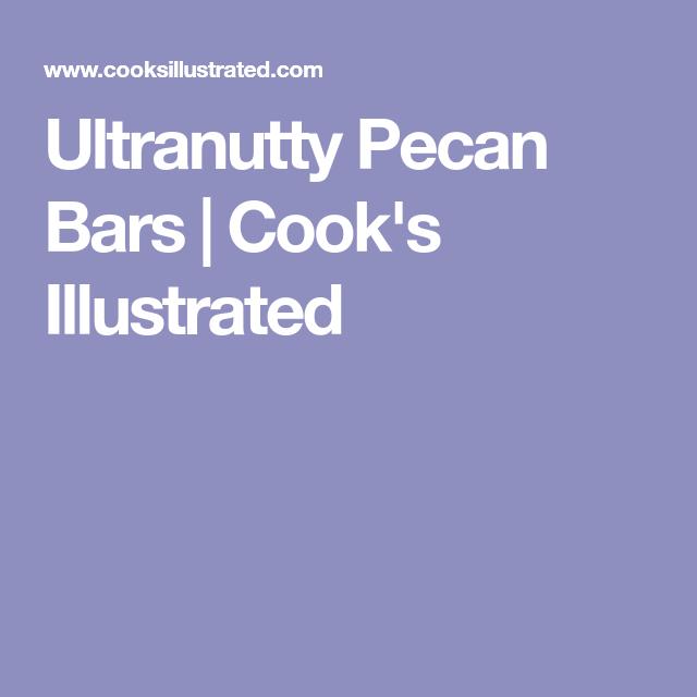 Ultranutty Pecan Bars | Cook's Illustrated