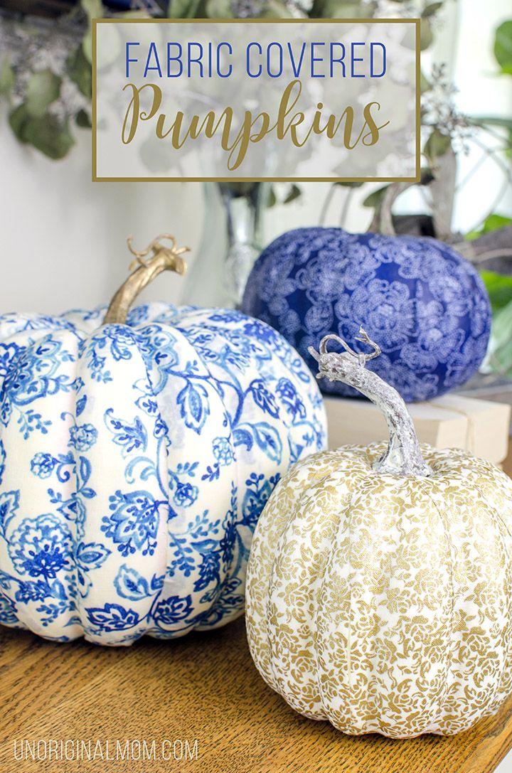 DIY Fabric Covered Pumpkins - unOriginal Mom #falldecor