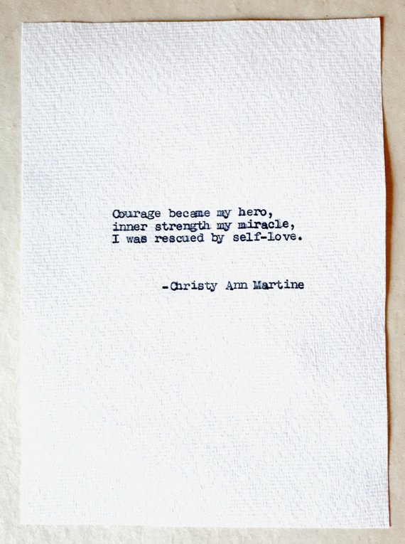 Hi, I'm Christy, a writer, and poet. I've written all of the poems you see in my shop. If you would like me to sign the back of your poem just include a note with your order to let me know. ~~~~~~~~ Quote Typed with Antique Typewriter (Frame Not Included) Courage became my hero, inner strength my