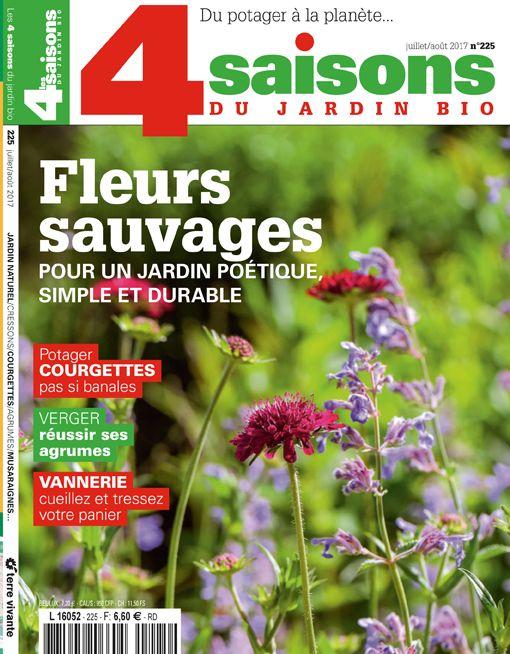 Les 4 Saisons Du Jardin Bio Juillet Aout 2017 Fleurs Sauvages