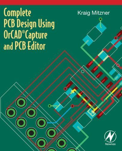 Complete Pcb Design Using Orcad Capture And Pcb Editor By Kraig Mitzner 22 70 Http Www Letrasdecanc Pcb Design Printed Circuit Boards Circuit Board Design