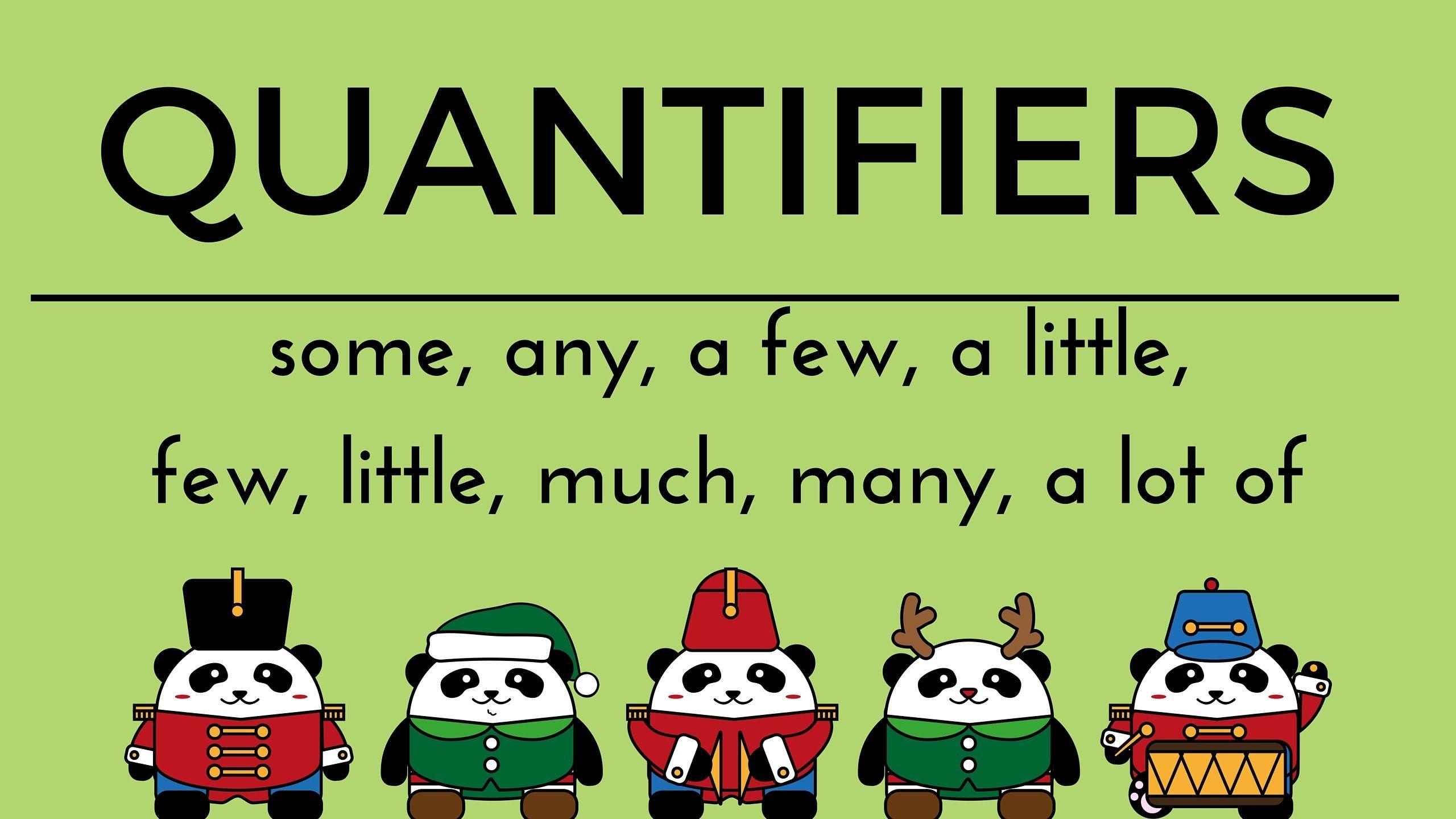 QUANTIFIERS - some, any, a few, a little, few, little ...