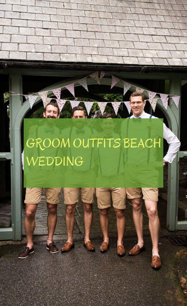 Groom Outfits Beach Wedding Bräutigam Outfits Strandhochzeit