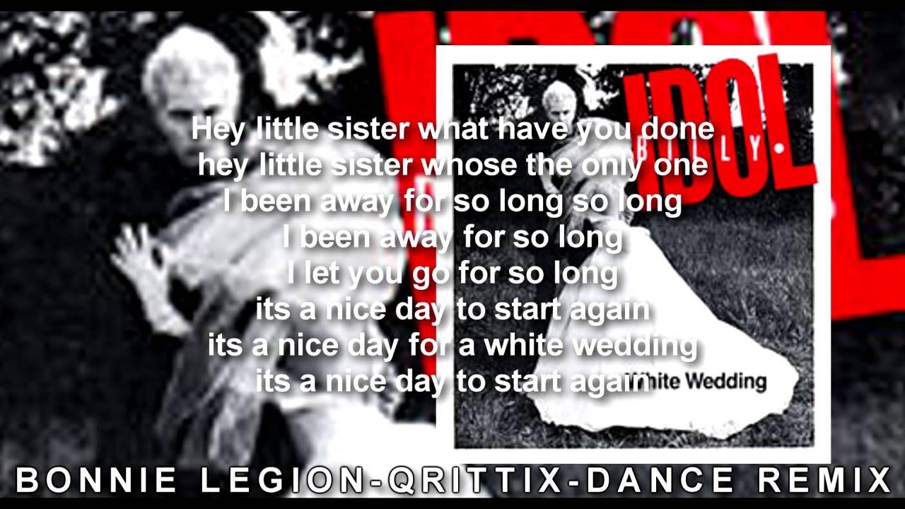White Wedding Billy Idol Lyric Dance Remix Cover Bonnie Legion Dance Remix Hey Little Sister Billy Idol