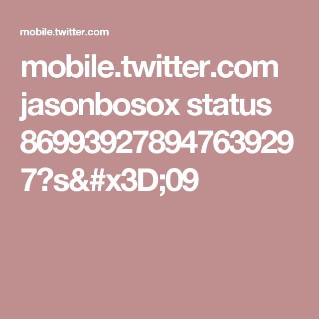mobile.twitter.com jasonbosox status 869939278947639297?s=09