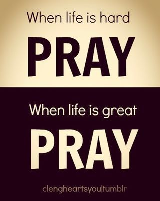 🙏 PRAY 🙏 @BibleQuote365  .  .  .  .  .  .  .  .  ....