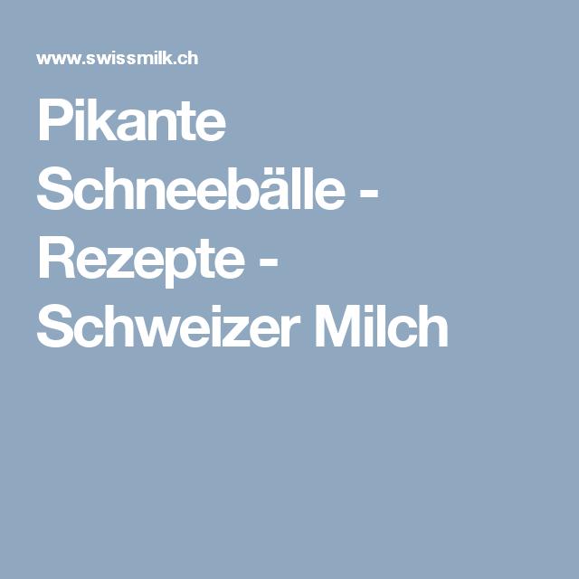 Pikante Schneebälle - Rezepte - Schweizer Milch