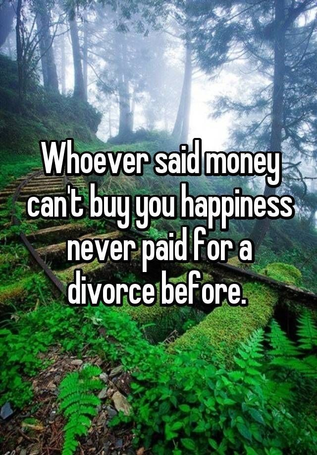 Ya Think I M Paying For It Divorce Quotes Funny Divorce Divorce Memes