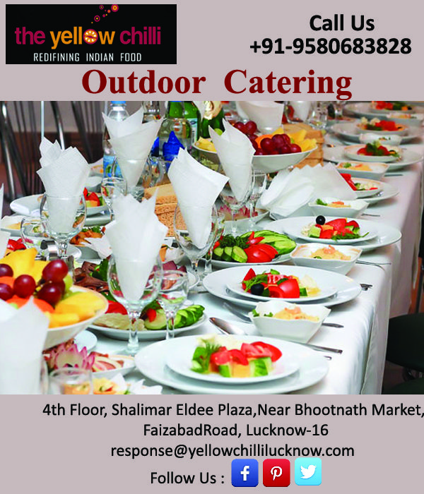 Enjoy The Best Outdoor Catering Services By The Yellow Chilli Lucknow Call Now 91 9580683828 Outdoor Catering Event Catering Catering