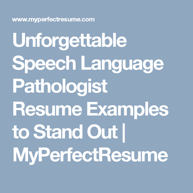 Unforgettable Speech Language Pathologist Resume Examples to Stand ...