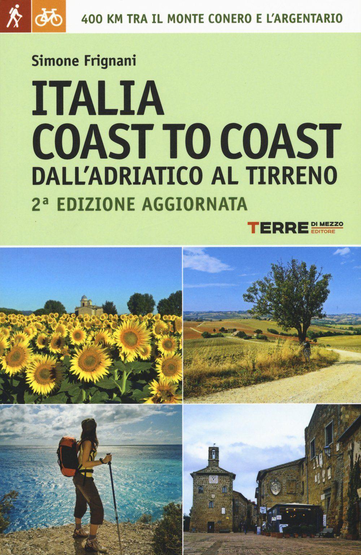 Italia Coast To Coast Dall Adriatico Al Tirreno 400 Km Tra Il