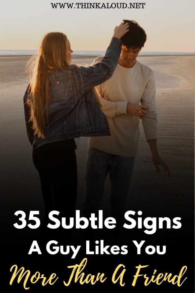 35 Subtle Signs A Guy Likes You More Than A Friend | A guy