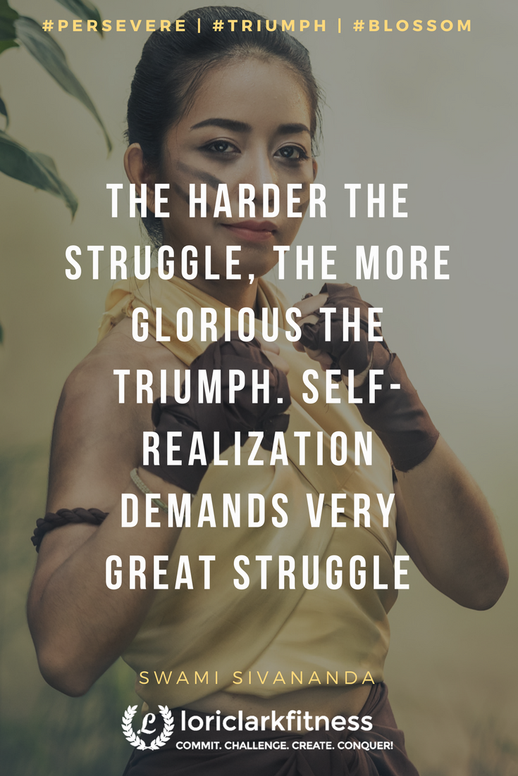 The Harder The Struggle The More Glorious The Triumph Self Realization Demands Very Great Strugg Realization Quotes Self Realization Daily Inspiration Quotes