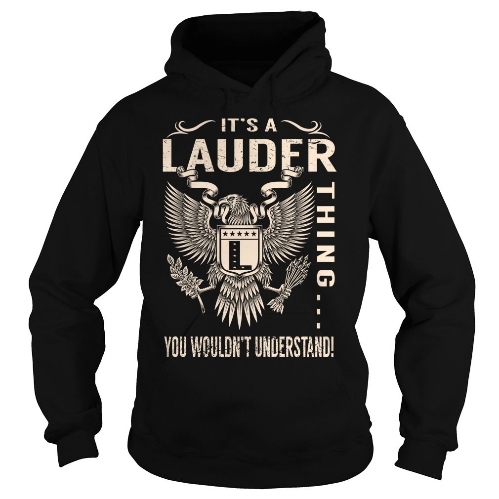 Its a LAUDER Thing You Wouldnt Understand - Last Name, Surname T-Shirt (Eagle)